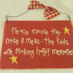 Funny Sign Please Excuse The Mess Memories Eves Home Decor And