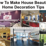 How Make House Beautiful Home Decoration Tips Life Style