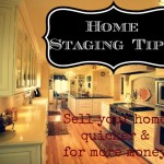 List Staging Tips For Selling Your Home Quickly From The