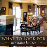 What Look For Home Builder Part The Best Living Spaces