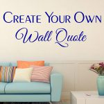 Create Your Own Wall Decal Quote Personalised Decals Quotes