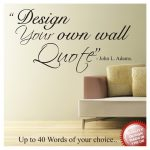 Design Your Own Wall Quote Vinyl Decal