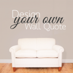 Design Your Own Wall Sticker Quote Wallboss Stickers